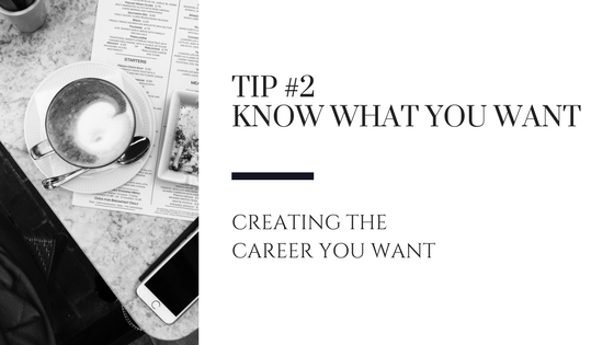 Creating the Career You Want – Tip #2