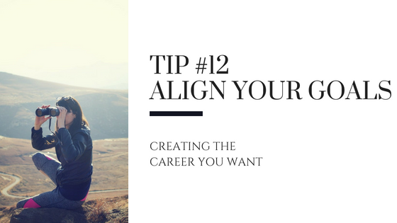 Creating the Career You Want – Tip #12