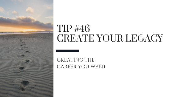 Creating the Career You Want – Tip #46